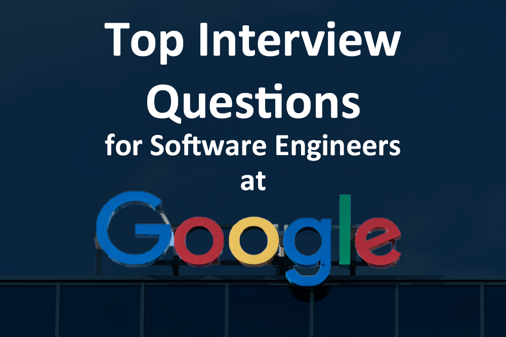 Top 5 Google Interview Questions